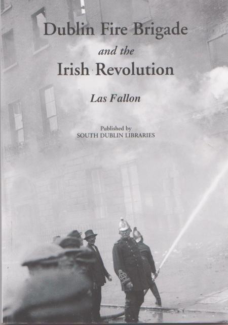 Dublin Fire Brigade and the Irish Revolution
